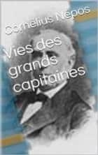 Vies des grands capitaines ebook by Cornélius Népos