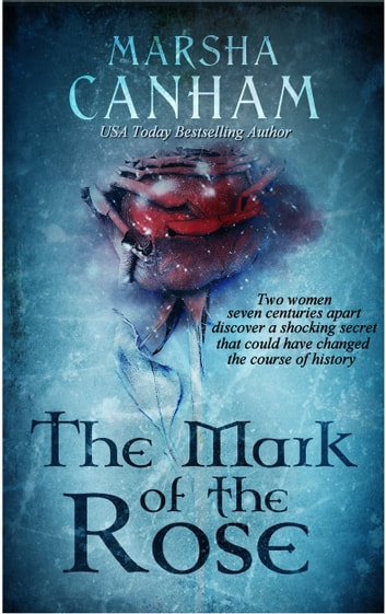 The Mark of the Rose ebook by Marsha Canham