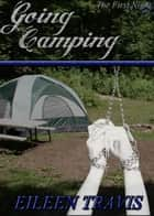 Going Camping - Going Camping, #1 ebook by Eileen Travis