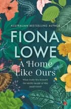 A Home Like Ours ebook by Fiona Lowe
