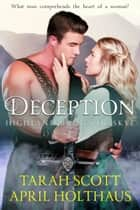 Deception ebook by Tarah Scott, April Holthaus