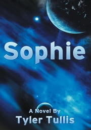 Sophie ebook by Tyler Tullis
