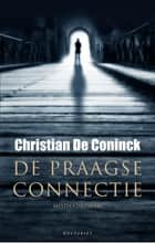 De Praagse connectie ebook by Christian de Coninck