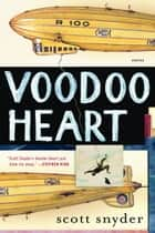 Voodoo Heart - Stories ebook by Scott Snyder