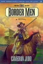 Border Men ebook by Cameron Judd