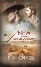 New Vocations ebook by T.A. Chase