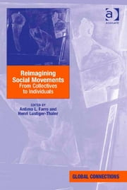 Reimagining Social Movements - From Collectives to Individuals ebook by Professor Antimo L Farro,Professor Henri Lustiger-Thaler,Professor Robert Holton