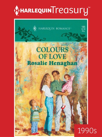 Colours of Love eBook by Rosalie Henaghan