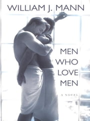 Men Who Love Men ebook by Mann, William J.