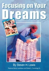 Focusing on Your Dreams ebook by Steven H. Lewis