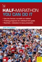 Half-Marathon - You Can Do It eBook by Jeff Galloway