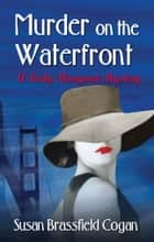 Murder on the Waterfront ebook by Susan Brassfield Cogan