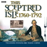 This Sceptred Isle 7 The Age Of Revolutions - 1760-1792 audiobook by Christopher Lee