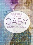 Head over Heels - Gaby Band 2 ebook by Sophia Chase