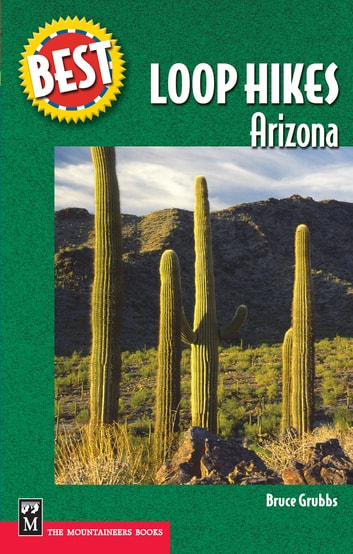 Best Loop Hikes Arizona ebook by Bruce Grubbs
