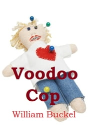 Voodoo Cop ebook by William Buckel
