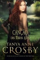 Canção das Terras Altas ebook by Tanya Anne Crosby