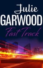 Fast Track eBook by Julie Garwood