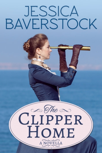 The Clipper Home - A Romance Novella ebook by Jessica Baverstock