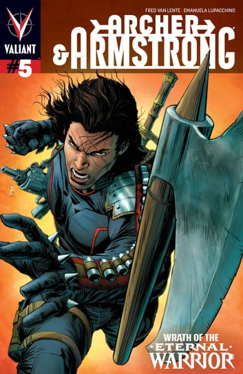 Archer & Armstrong (2012) Issue 5 ebook by Fred Van Lente,Emanuela Lupacchino,Guillermo Ortego,Matt Milla