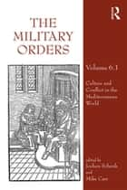 The Military Orders Volume VI (Part 1) - Culture and Conflict in The Mediterranean World ebook by Jochen Schenk, Mike Carr