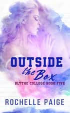 Outside the Box ebook by Rochelle Paige