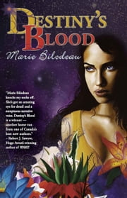 Destiny's Blood ebook by Marie Bilodeau