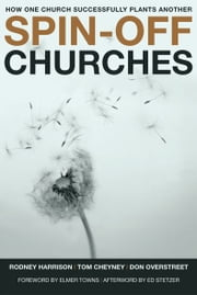 Spin-Off Churches ebook by Rodney Harrison,Tom Cheyney,Don Overstreet
