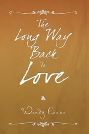 The Long Way Back To Love ebook by Wendy Evans