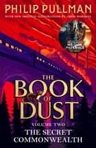 The Secret Commonwealth: The Book of Dust Volume Two - From the world of Philip Pullman's His Dark Materials - now a major BBC series ebook by Philip Pullman, Christopher Wormell
