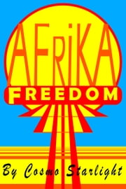 Freedom Afrika ebook by Cosmo Starlight
