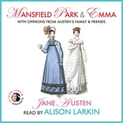 Mansfield Park and Emma with Opinions from Austen's Family and Friends audiobook by Jane Austen