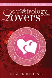 Astrology for Lovers ebook by Liz Greene