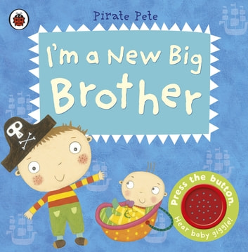I'm a New Big Brother: A Pirate Pete book ebook by Amanda Li