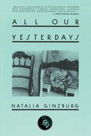 All Our Yesterdays ebook by Natalia Ginzburg, Angus Davidson