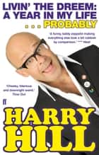 Livin' the Dreem - A Year in My Life ebook by Harry Hill