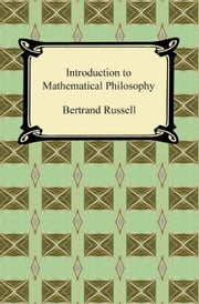 Introduction to Mathematical Philosophy ebook by Bertrand Russell