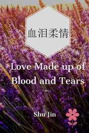 Love Made up of Blood and Tears 電子書 by Shu Jin