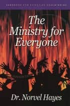 The Ministry for Everyone - Handbook for Effective Soulwinning ebook by