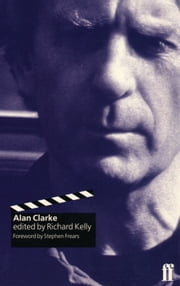 Alan Clarke ebook by Richard T. Kelly