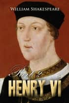 Henry VI, Part 2 ebook by William Shakespeare