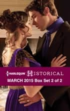 Harlequin Historical March 2015 - Box Set 2 of 2 - Morrow Creek Runaway\Lord Gawain's Forbidden Mistress\A Debt Paid in Marriage ebook by Lisa Plumley, Carol Townend, Georgie Lee
