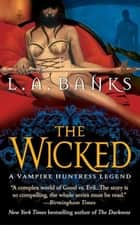 The Wicked ebook by L. A. Banks