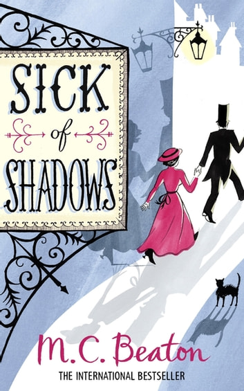 Sick of Shadows ebook by M.C. Beaton