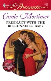 Pregnant with the Billionaire's Baby ebook by Carole Mortimer