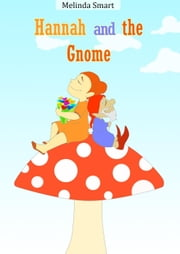 Hannah And The Gnome ebook by Melinda Smart