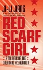 Red Scarf Girl ebook by Ji-li Jiang