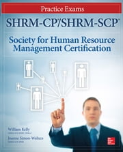 SHRM-CP/SHRM-SCP Certification Practice Exams ebook by William D. Kelly, Joanne Simon-Walters