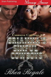 Brianna's Sinful Cowboys ebook by Rhea Regale