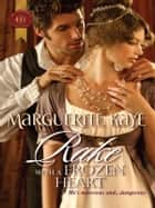 Rake with a Frozen Heart - A Regency Historical Romance ebook by Marguerite Kaye